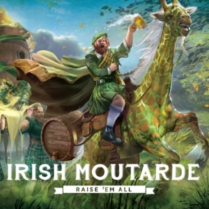 Irish Moutarde Raise Em All
