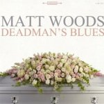 Matt Woods - Dead Mans Blues