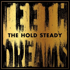 Teeth Dreams - The Hold Steady