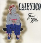 Calexico - Feast Of Wire