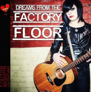Louise Distras Dreams From The Factory Floor