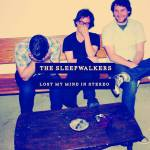 The-Sleepwalkers-Lost-My-Mind-In-Stereo