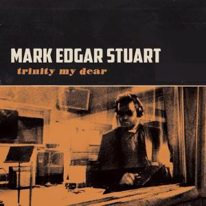 Mark Edgar Stuart - Trinity My Dear