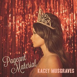 Kacey Musgraves Pageant Material cover