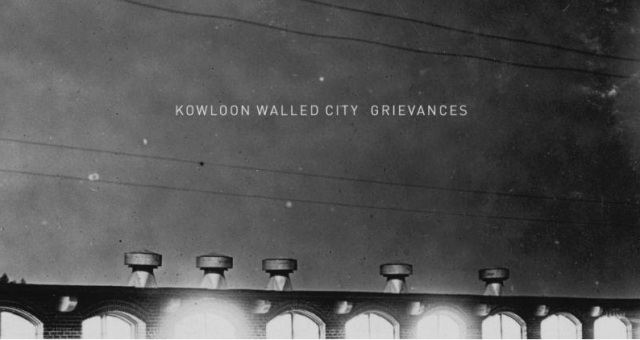 Kowloon Walled City - Grievances cover crop