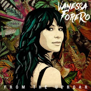 Vanessa Forero From The Uproar cover